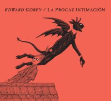 la procaz intimacion-edward gorey-9788494247361