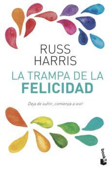 la trampa de la felicidad-russ harris-9788408165941