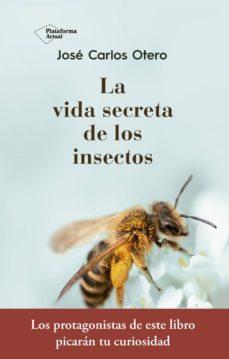 la vida secreta de los insectos-jose carlos otero gonzalez-9788417376789