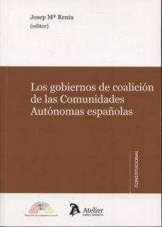 los gobiernos de coalición de las comunidades autónomas españolas-josep mª reniu vilamala-9788415690436