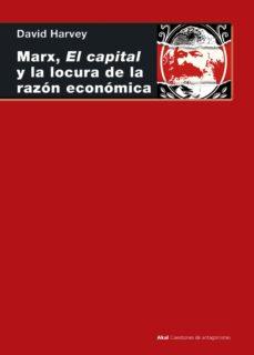 marx, el capital y la locura de la razon economica-david harvey-9788446047322