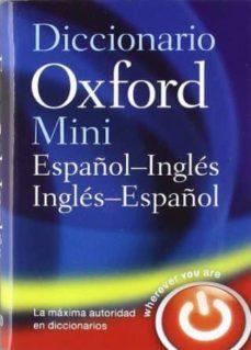 mini diccionario inglés-español español-ingles 4 edición revisada (minidiccionario oxford)-9780199693436