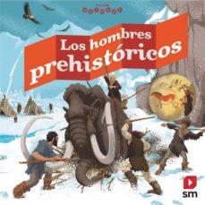 mundo animado :los hombres prehistóricos-jean-baptiste de panafieu-9788491078289