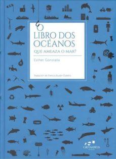 o libro dos oceanos. que ameaza o mar ?-esther gonstalla-9788494591792