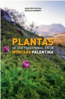 plantas de uso tradicional en la montaña palentina-juan cruz pascual-9788494330872