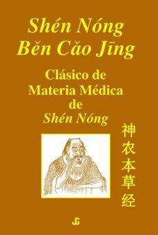 shen nong ben cao jing. clasico materia medica de shen nong-9788493423995