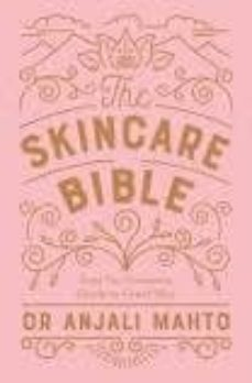 the skincare bible: your no-nonsense guide to great skin-9780241309100
