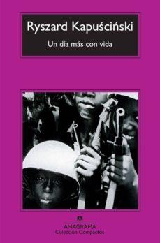 un dia mas con vida (2ª ed.)-ryszard kapuscinski-9788433973856