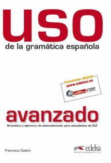 uso de la gramatica española: avanzado (2ª ed.)-francisca castro-9788477117148