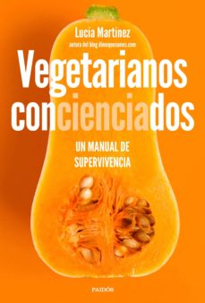 vegetarianos concienciados-lucia martinez-9788449335105