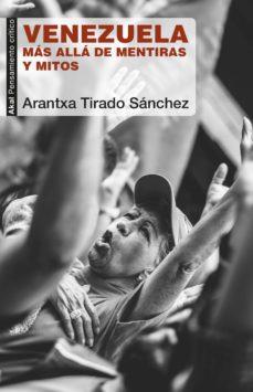 venezuela: mas alla de mentiras y mitos-aranzazu tirado sanchez-9788446048046