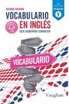 vocabulario en inglés que deberías conocer. libro especializado-richar vaughan-9788416667826