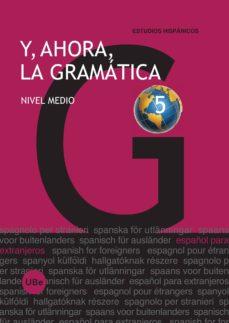 y, ahora, la gramatica5. nivel medio-9788447533978
