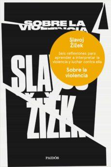 sobre la violencia-slavoj zizek-9788449333835
