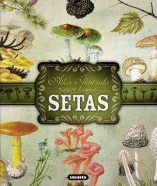 atlas ilustrado de las setas-georges becker-9788467722871