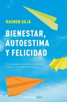 bienestar, autoestima y felicidad-raimon gaja-9788499086323