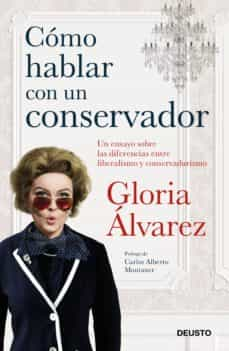 como hablar con un conservador-gloria alvarez-9788423430499