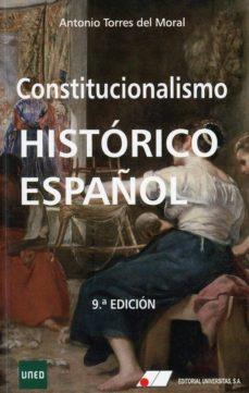 constitucionalismo histórico español-antonio torres del moral-9788479914912