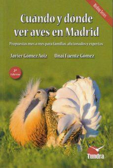 cuando y donde ver aves en madrid (2ª ed)-javier gomez aoiz-9788416702749