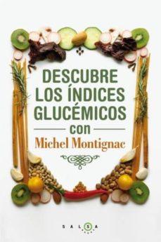 descubre los indices glucemicos con michael montignac: experto en adelgazamiento-michel montignac-9788496599932