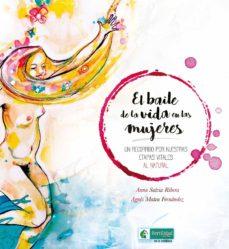 el baile de la vida en las mujeres-anna salvia ribera-9788494826733