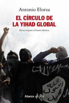 el círculo de la yihad global-antonio elorza-9788491817895
