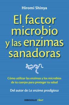 el factor microbio y las enzimas sanadoras-hiromi shinya-9788490625446
