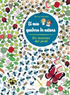 els insectes del jardí. el meu quadern de natura-olivia cosneau-9788490572498