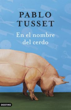 en el nombre del cerdo-pablo tusset-9788423338610