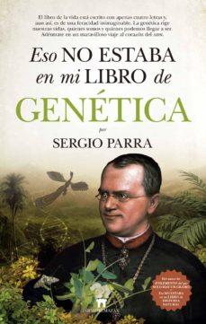 eso no estaba en mi libro de genetica-sergio parra castillo-9788417547141