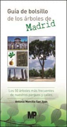guia de bolsillo de los arboles de madrid. los 50 arboles mas frecuentes de nuestros parques y calles-antonio morcillo san juan-9788484767039