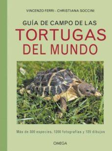 guia de campo de las tortugas del mundo-vincezo ferri-9788428217132
