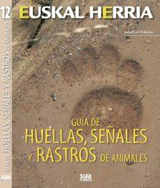 guia de huella, señales y rastros de animales-jonathan rubines-9788482165691
