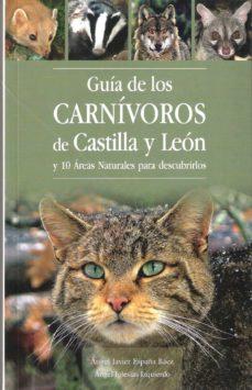 guia de los carnivoros de castilla y leon-angel javier españa baez-angel iglesias izquierdo-9788494046308