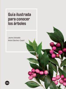 guia ilustrada para conocer los arboles-jaume llistosella-antoni sanchez-cuxart-9788447540754