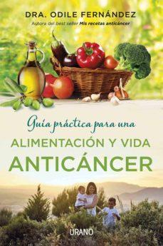 guía práctica para una alimentación y vida anticáncer-odile fernandez-9788479539177