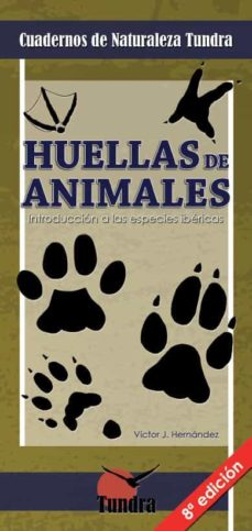 huellas de animales (8ª ed.) introduccion a las especies ibericas-victor j hernandez-9788416702909
