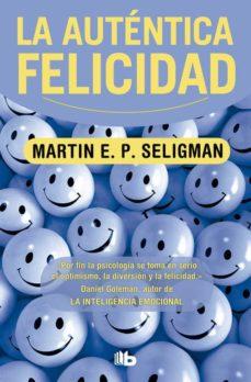 la autentica felicidad-martin e.p. seligman-9788498725087