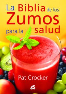 la biblia de los zumos para la salud-pat crocker-9788484454793