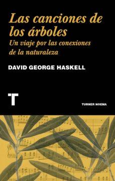 las canciones de los arboles-david george haskell-9788416714230
