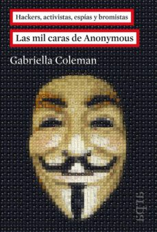 las mil caras de anonymous-gabriella coleman-9788416601011
