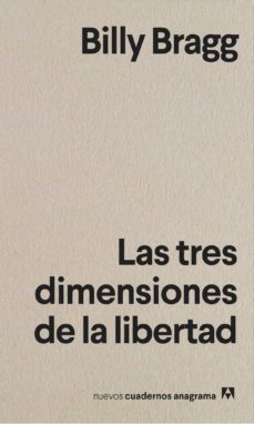 las tres dimensiones de la libertad-billy bragg-9788433916372