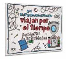 los superpreguntones viajan por el tiempo: cuaderno de actividades-9788499743417