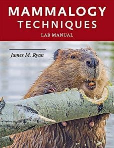 mammalogy techniques lab manual-james m. ryan-9781421426075