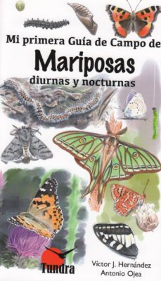 mariposas diurnas y nocturnas. mi primera guia de campo-victor j. hernandez-9788416702497