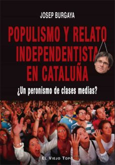 populismo y relato independentista en cataluña-josep burgaya-9788417700577