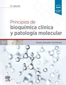 principios de bioquimica clinica y patologia molecular (3ª ed.)-alvaro gonzalez hernandez-9788491133896