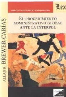 procedimiento administrativo global ante la interpol, el-allan r. brewer-carias-9789563926316