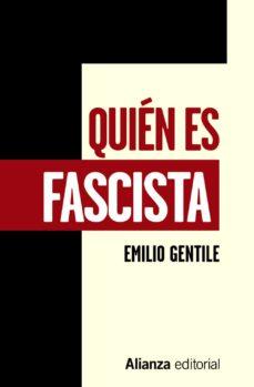 quien es fascista (libros singulares)-emilio gentile-9788491815907