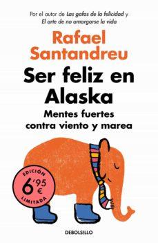ser feliz en alaska-rafael santandreu-9788466351904